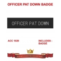 Police Badge Officer Pat Down